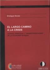 9789872762704: EL LARGO CAMINO A LA CRISIS