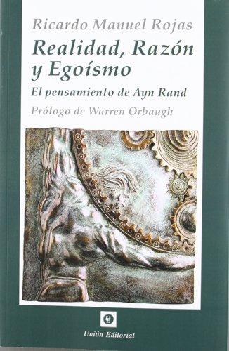 9789872793708: REALIDAD RAZON Y EGOISMO. EL PENSAMIENTO DE AYN RAND