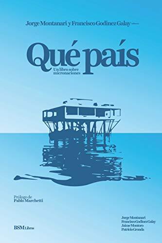 9789872810528: Qué País: Un libro sobre micronaciones