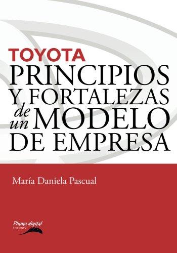 9789872839673: TOYOTA: Principios y fortalezas de un modelo de empresa