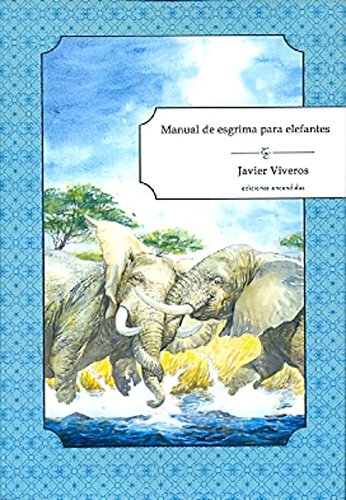 Manual de esgrima para elefantes: VIVEROS