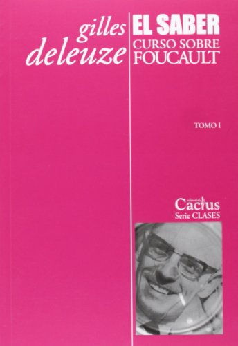 9789872922405: El saber. Curso sobre Foucault. Tomo I