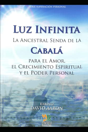 9789872931650: Luz Infinita. La Ancestral Senda de la Cabala para el Amor...