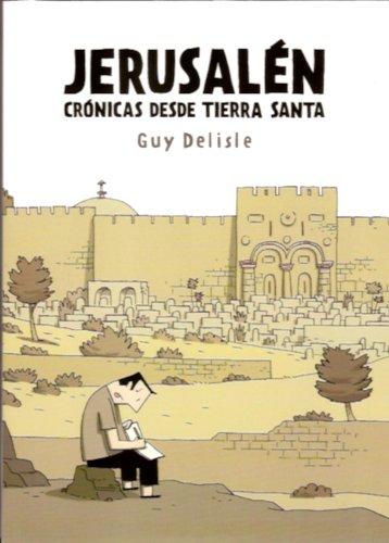 Jerusalen. Cronicas desde Tierra Santa (Spanish Edition): Guy Delisle