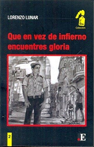 9789872941284: Que En Vez De Infierno Encuentres Gloria