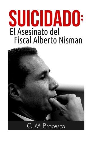9789873379413: Suicidado: El Asesinato del Fiscal Alberto Nisman (Spanish Edition)