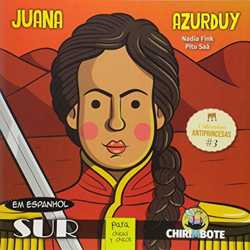 JUANA AZURDUY PARA CHICAS Y CHICOS -