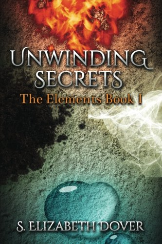 9789873396441: Unwinding Secrets: Volume 1 (The Elements)