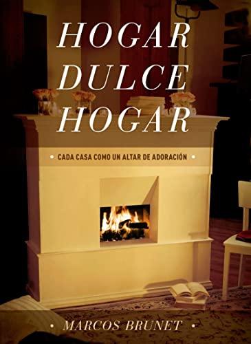 Hogar Dulce Hogar: Cada Casa Como Un: Marcos Brunet