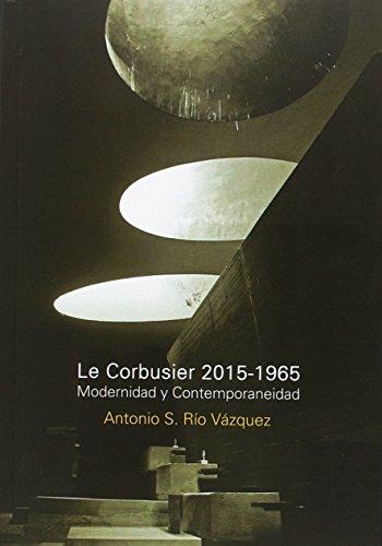 9789873607837: Le Corbusier 2015-1965 Modernidad Y Contemporaneidad