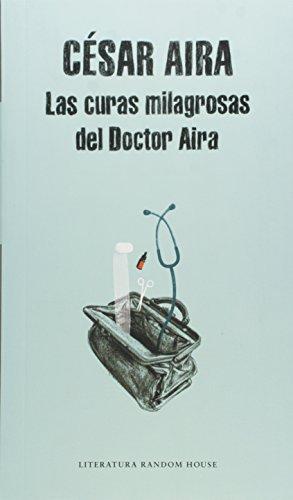 9789873650994: Las Curas Milagrosas Del Doctor Aira