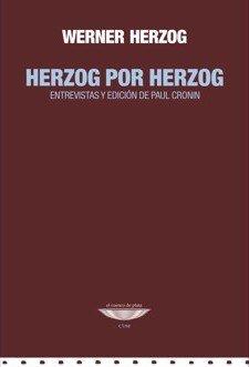 Herzog por Herzog / Werner Herzog ; entrevistas y edición de Paul Cronin ; [traducci&...