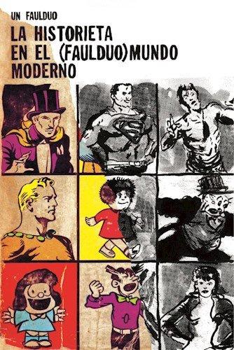 La Historieta En El (Faulduo) Mundo Moderno: UN FAULDUO