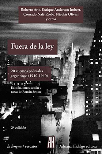 9789873793196: FUERA DE LA LEY. 20 cuentos policiales argentinos (1910-1940)
