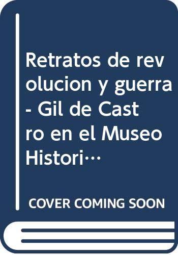 RETRATOS DE REVOLUCION Y GUERRA: BARRIO, NESTOR /