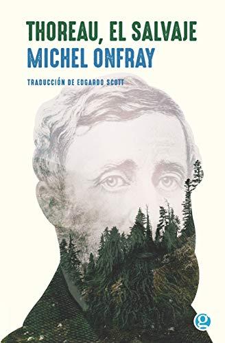 9789874086785: Thoreau, el salvaje: Vive una vida filosófica