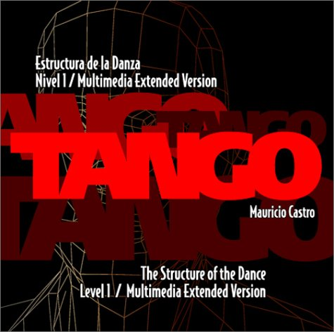 9789874328113: Tango, the Structure of the Dance: Level 1