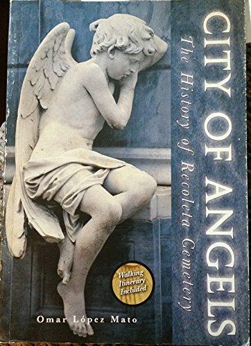City of Angels: The History of Recoleta: Lopez Mato, Omar