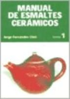 9789874369789: MANUAL DE ESMALTES CERAMICOS Tomo 1