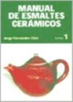 9789874369789: MANUAL DE ESMALTES CERAMICOS Tomo 1