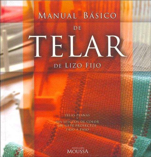 9789874375322: Manual Basico de Telar de Lizo Fijo