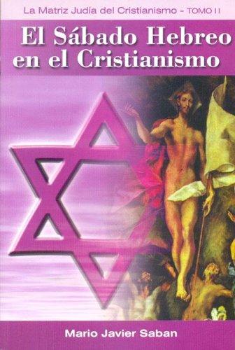 9789874378675: Sabado Hebreo En El Cristianismo, El - Tomo 2