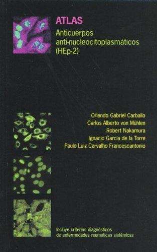 9789874399670: Atlas Anticuerpos Anti-Nucleocitoplasmaticos (Hep-2) (Spanish Edition)