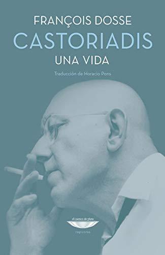 Castoriadis. Una Vida - Dosse, Francois - DOSSE, FRANCOIS