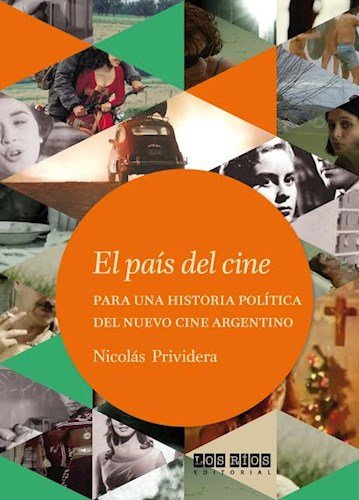 El país del cine : para una: Prividera, Nicolás -