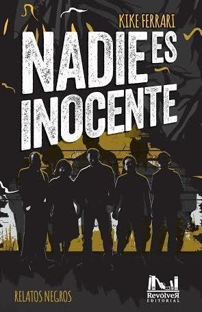 9789874556875: Nadie Es Inocente