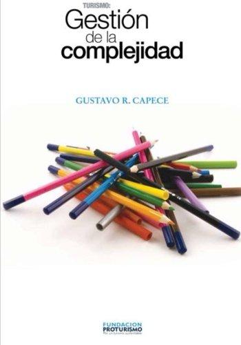 Turismo: Gestion de La Complejidad: Principios Para: Capece, Gustavo