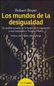 9789874567703: Los mundos de la desigualdad : un análisis a partir de la teoría de la regulación y una respuesta a Thomas Piketty