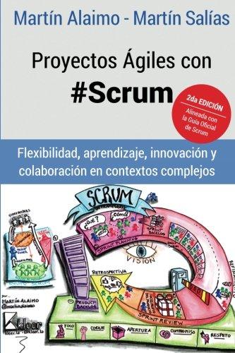 9789874576347: Proyectos Ágiles con Scrum: Flexibilidad, aprendizaje, innovación y colaboración en contextos complejos (Spanish Edition)