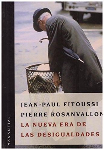 La Nueva Era de Las Desigualdades (Paperback): Rosanvallon Fitoussi