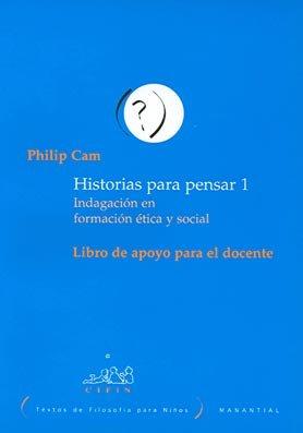 Historia Para Pensar I - Docente (Spanish Edition) (9875000272) by CAM, Philip