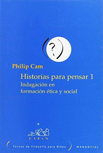 Historia Para Pensar I (Spanish Edition) (9875000280) by CAM, Philip