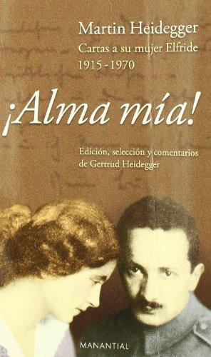 9789875001138: Alma Mia Cartas De Martin Heidegg