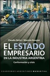 9789875001220: El Estado Empresario En La Industria Argentina: Conformacion y Crisis (Spanish Edition)