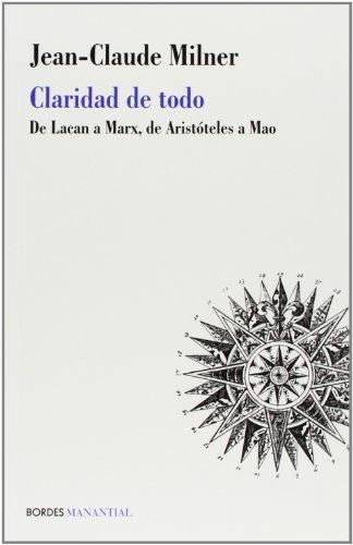 9789875001602: Claridad De Todo. De Lacan A Marx, De Aristóteles A Mao