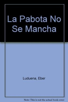 9789875020832: La Pabota No Se Mancha (Spanish Edition)