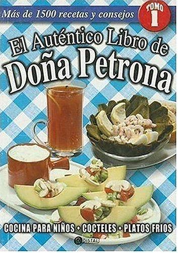 9789875021129: Autentico Libro de Dona Petrona, El Tomo I