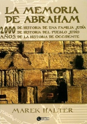 La Memoria De Abraham/ the Book of Abraham (Spanish Edition) (9875021857) by Marek Halter