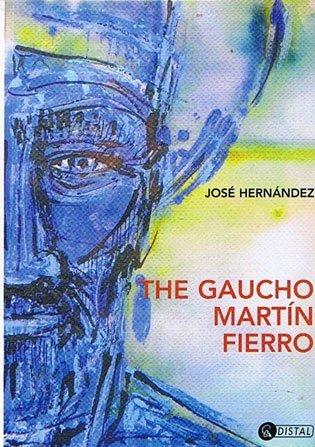 THE GAUCHO MARTIN FIERRO: Hernandez, Jose