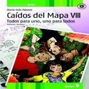 9789875040250: CAIDOS DEL MAPA VIII, TODOS PARA UNO Y UNO PARA TODOS (Spanish Edition)
