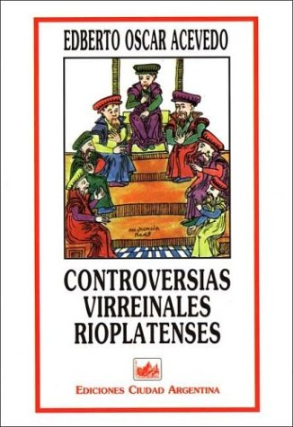 9789875070240: Controversias Virreinales Rioplatenses (Spanish Edition)