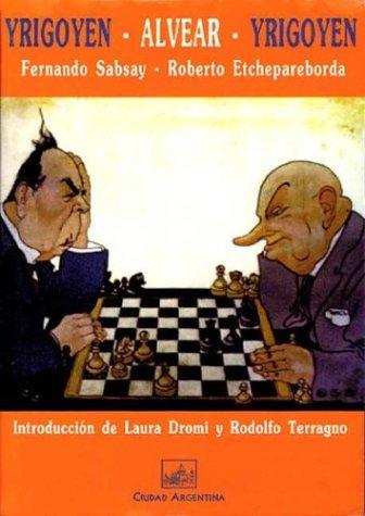 Yrigoyen, Alvear, Yrigoyen (Spanish Edition): Etchepareborda, Roberto; Sabsay,