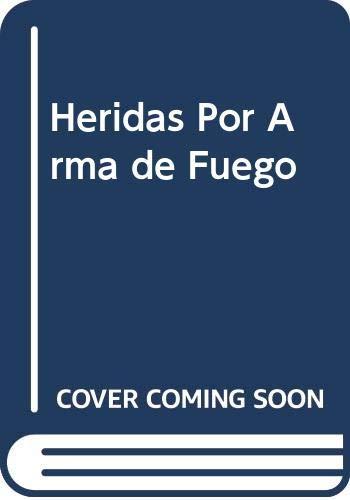 9789875170216: Heridas Por Arma de Fuego (Spanish Edition)
