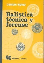 9789875171046: Balistica Tecnica y Forense