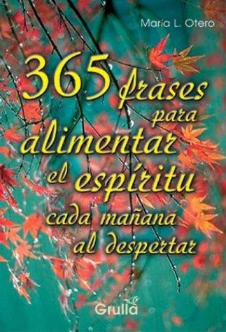 9789875201255: 365 frases para alimentar el espiritu cada manana al despertar / 365 words to feed the spirit every morning (Spanish Edition)