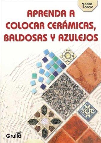 Aprenda a Colocar Ceramicas, Baldosas (Casa Oficio): Speroni, Raul S.